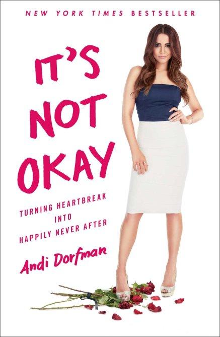 """It's Not Okay"" by Andi Dorfman"