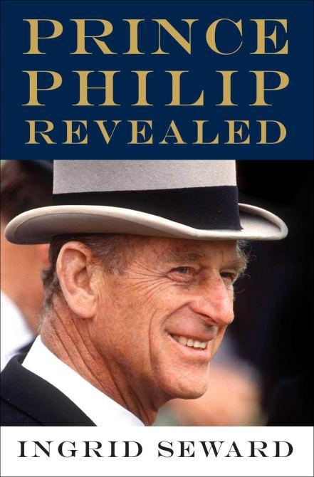 """""""Prince Philip Revealed"""" by Ingrid Seward"""