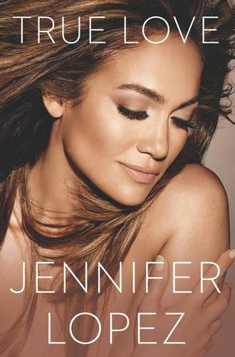 """True Love"" by Jennifer Lopez"