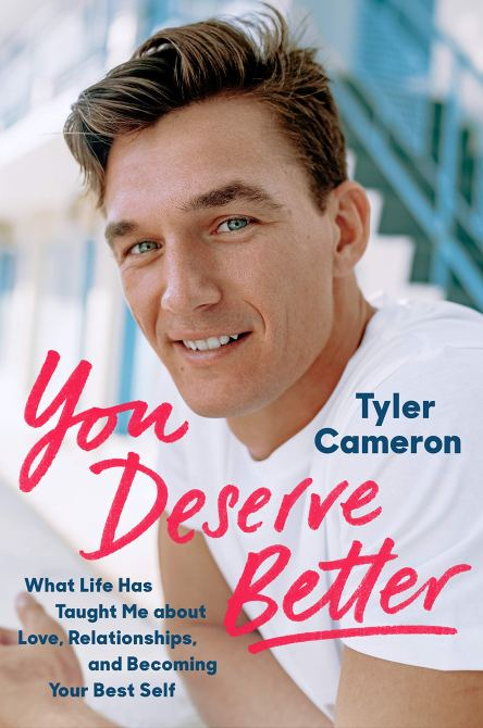 """You Deserve Better"" by Tyler Cameron"