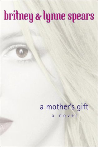 """""""A Mother's Gift"""" by Britney Spears, Lynne Spears"""