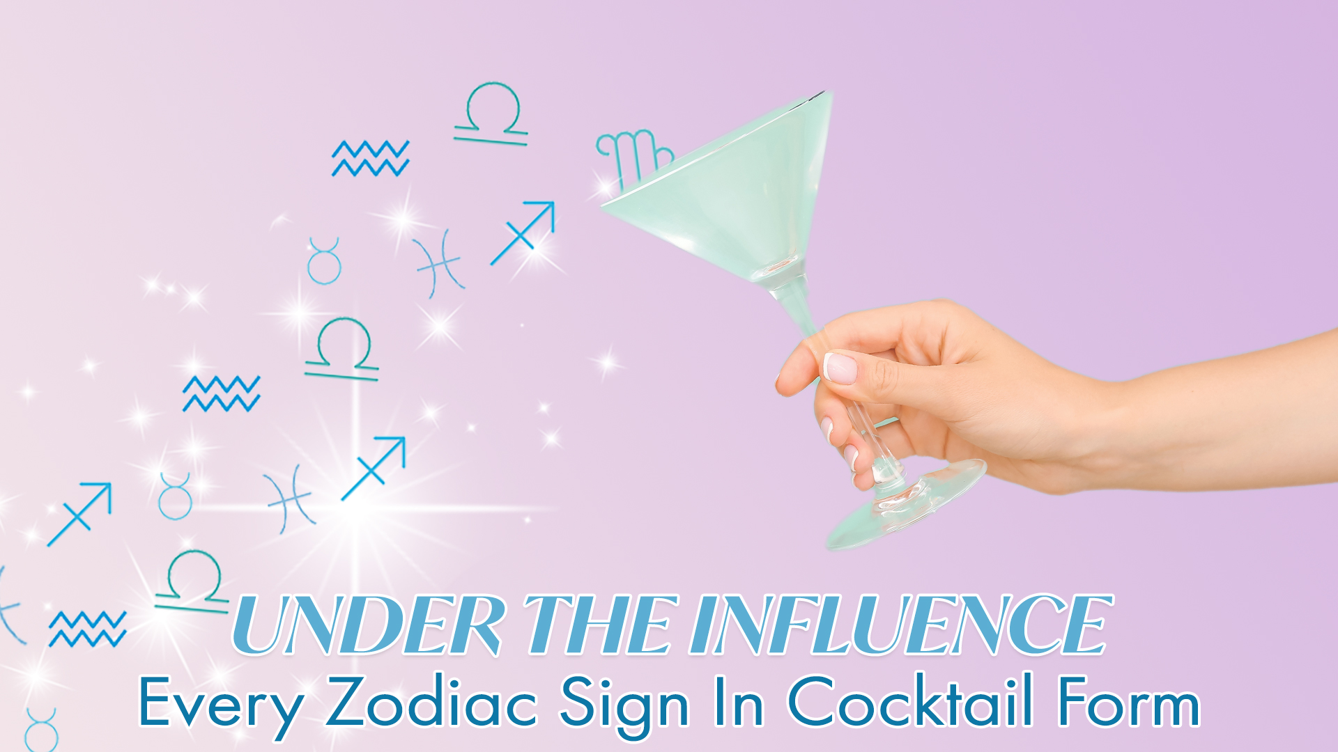 All 12 Zodiac Signs In Cocktail Form, Recipes Included