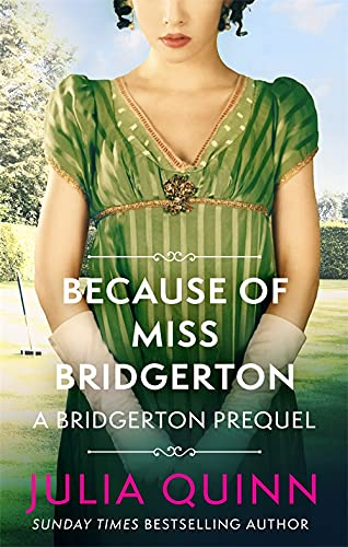 """Because of Miss Bridgerton"" by Julia Quinn"