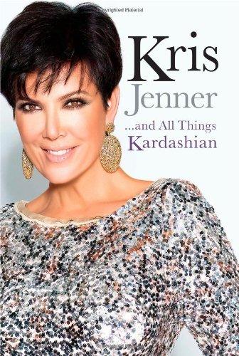 """Kris Jenner...And All Things Kardashian"" by Kris Jenner"