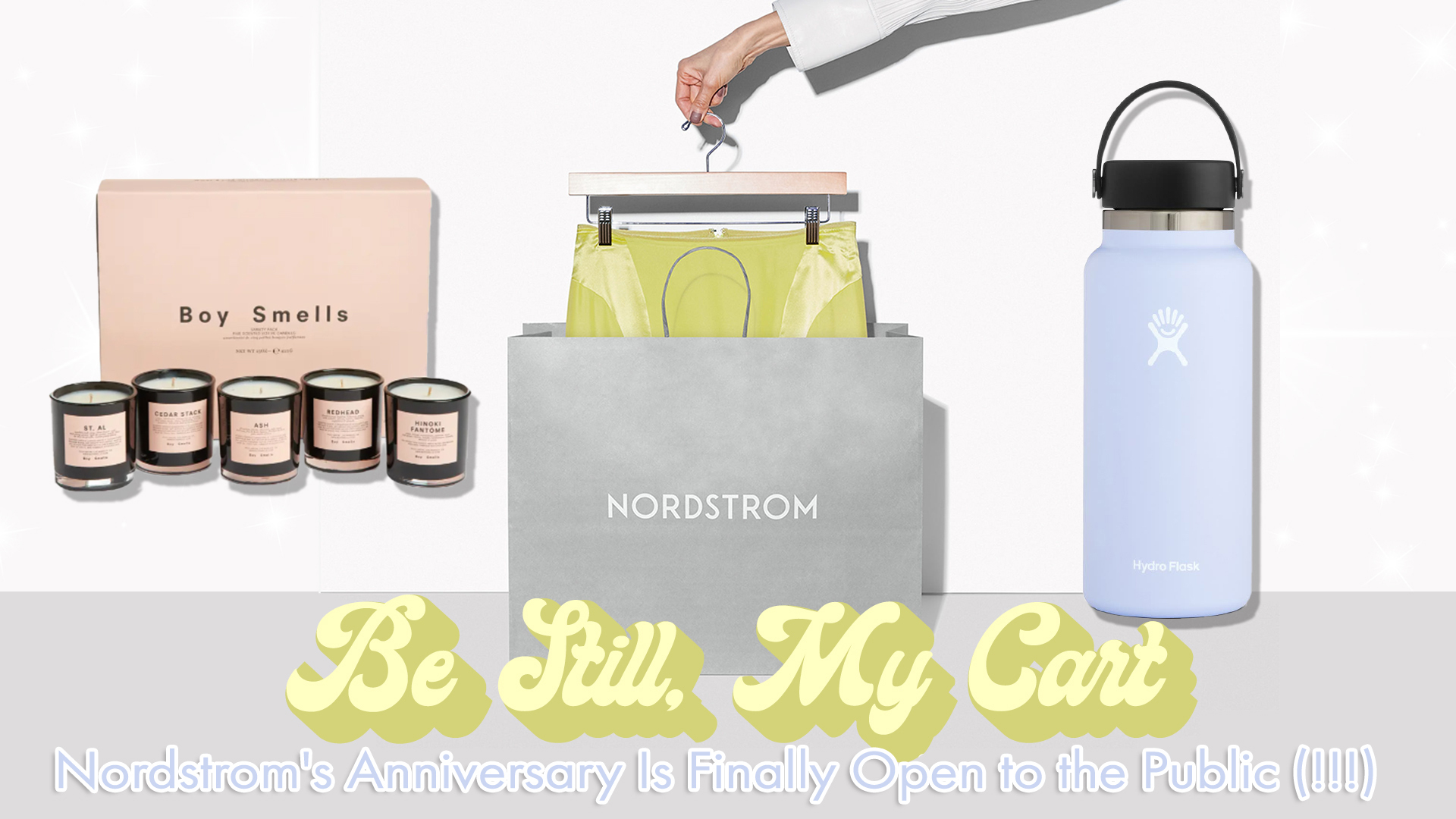 Be Still, My Cart — Nordstrom's Anniversary Sale *Finally* Open to the Public