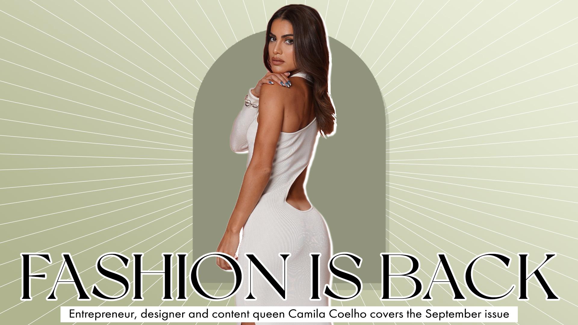 The Return to Fashion Issue, Starring Camila Coelho